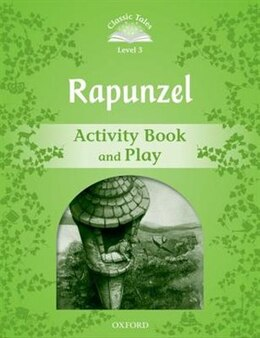 Book Classic Tales Second Edition: Level 3 Rapunzel Activity Book and Play by Sue Arengo