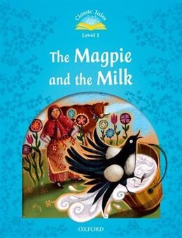 Book Classic Tales: Level 4 Magpie and the Farmers Milk by Sue Arengo