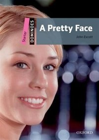Book Dominoes Starter Second Edition: Starter: 250 headwords A Pretty Face Pack by John Escott