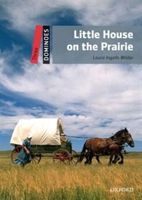 Book Dominoes Second Edition: Level 3: 1,000 Headwords Little House On the Prairie by Laura Ingalls Wilder