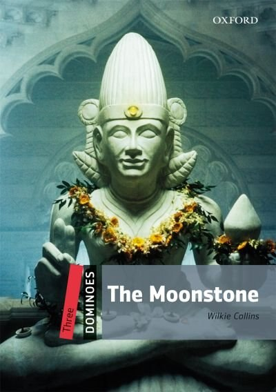 Dominoes Second Edition: Level 3: 1,000 Headwords The Moonstone by Wilkie Collins