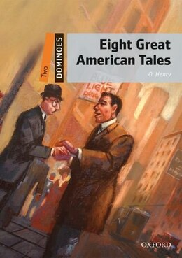 Book Dominoes Second Edition: Level 2: 700 Headwords Eight Great American Tales by O. Henry