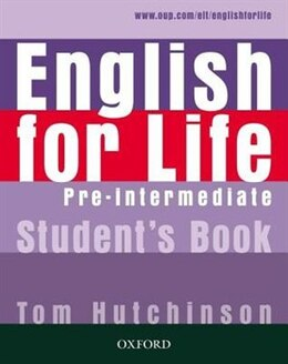 Book English for Life: Pre-intermediate Student Book by Tom Hutchinson