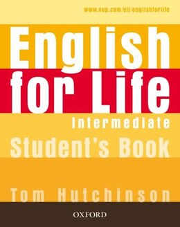 Book English for Life: Intermediate Students Book by Tom Hutchinson