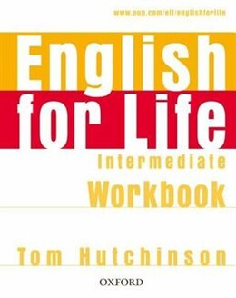 Book English for Life: Intermediate Workbook by Tom Hutchinson