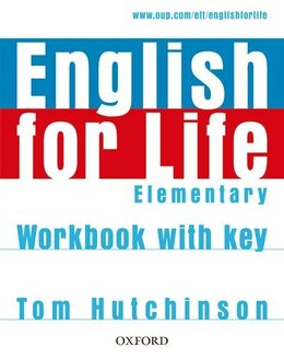 Book English for Life: Elementary Workbook with Key: Workbook with Key by Tom Hutchinson