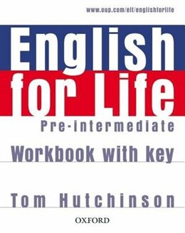 Book English for Life: Pre-intermediate Workbook with key: Workbook with Key by Tom Hutchinson