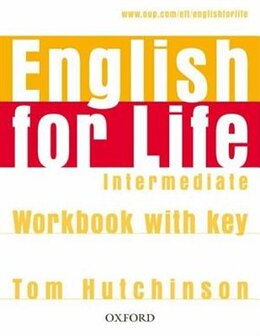 Book English for Life: Intermediate Workbook with Key by Tom Hutchinson