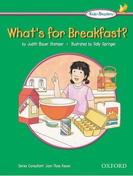 Book Kids Readers: Whats for Breakfast? by Judith Stamper Bauer