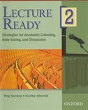 Lecture Ready: Level 2 Student Book: Strategies for Academic Listening, Note-taking, and Discussion