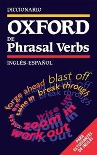 Book Bilingual Learners Dictionaries: Diccionario Oxford de Phrasal Verbs (para Estudiantes de Inglais) by Angeles Perez Alonso