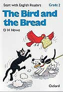 Start with English Readers: Grade 2 The Bird and the Bread