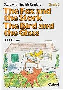 Book Start with English Readers: Grade 3 The Fox and the Stork/The Bird and the Glass by D. H. Howe