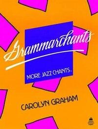 Grammarchants: More Jazz Chants Student Book