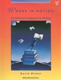 Book Words in Motion: An Interactive Approach to Writing Student Book by David Olsher