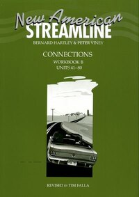 New American Streamline: Connections Workbook B (Units 41-80): B