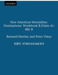 New American Streamline: Destinations Workbook B (Units 41-80): B