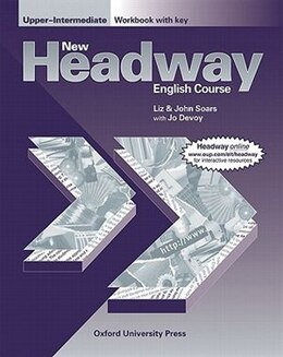 Book New Headway English Course: Upper-Intermediate Workbook (with Key): with Key by John and Liz Soars