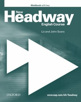 Book New Headway English Course: Elementary Workbook (with Key): with Key by John and Liz Soars