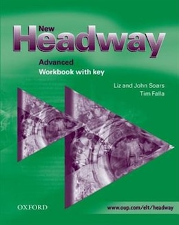 Book New Headway English Course: Advanced Workbook with Key by Liz Soars
