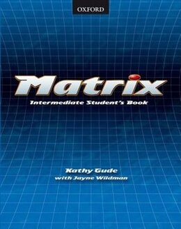 Book Matrix: Intermediate Student Book by Kathy Gude