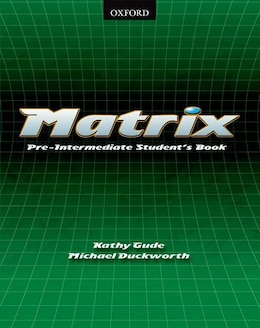 Book Matrix: Pre-Intermediate Student Book by Kathy Gude