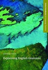 Oxford Handbooks for Language Teachers: Explaining English Grammar
