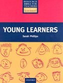 Book Resource Books for Teachers of Young Learners: Young Learners by Sarah Phillips