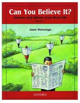 Book Can You Believe It?: Level 1 Stories and Idioms from Real Life Book by Jann Huizenga
