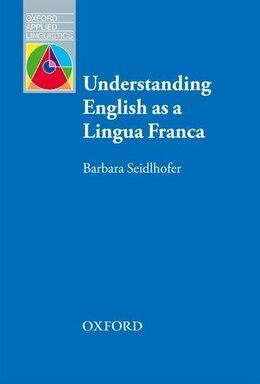 Book Oxford Applied Linguistics: English As a Lingua Franca by Barbara Seidlhofer