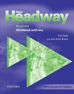 Book New Headway English Course: Beginner Workbook with Key by Liz Soars