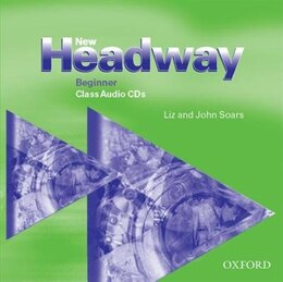 Book New Headway English Course: Beginner Class Audio CDs (2) by Liz Soars