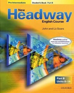 Book New Headway English Course: Pre-Intermediate Student Book B by John and Liz Soars