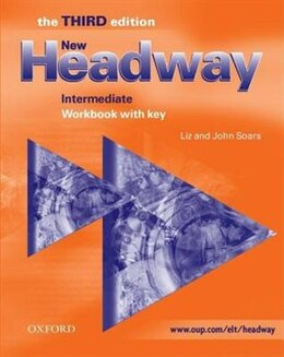 Book New Headway English Course: Intermediate, Third Edition Workbook with Key by Liz Soars