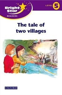 Book Bright Star Readers: Level 5 The tale of two villages by Sue Mohamed