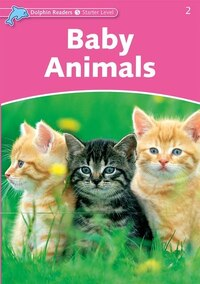 Dolphin Readers: Starter Baby Animals