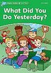 Dolphin Readers: Level 3 What Did You Do Yesterday?: Level 3 by Jacqueline Martin