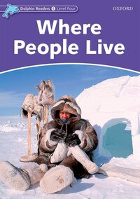Dolphin Readers: Level 4 Where People Live