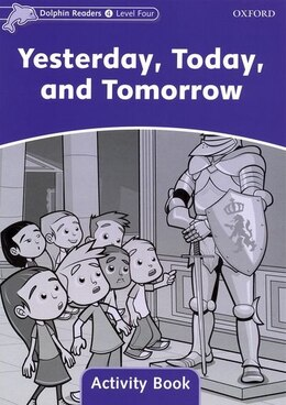 Book Dolphin Readers: Level 4 Yesterday, Today, and Tomorrow Activity Book by Craig Wright
