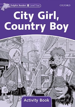Book Dolphin Readers: Level 4 City Girl, Country Boy Activity Book by Craig Wright
