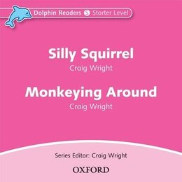 Book Dolphin Readers: Starter Silly Squirrel and Monkeying Around Audio CD by Craig Wright