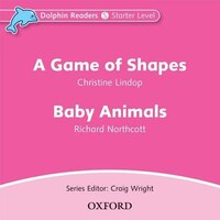 Dolphin Readers: Starter A Game of Shapes and Baby Animals Audio CD