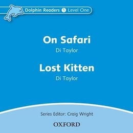 Book Dolphin Readers: Level 1 On Safari and Lost Kitten Audio CD by Di Taylor