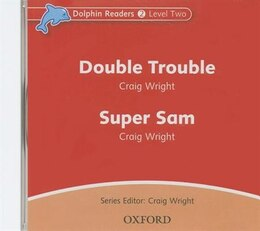 Book Dolphin Readers: Level 2 Double Trouble and Super Sam Audio CD by Craig Wright