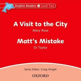 Book Dolphin Readers: Level 2 A Visit to the City and Matts Mistake Audio CD by Craig Wright