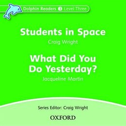 Book Dolphin Readers: Level 3 Students in Space and What Did You Do Yesterday? Audio CD by Craig Wright