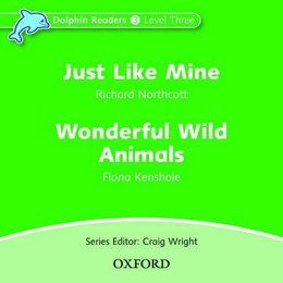 Book Dolphin Readers: Level 3 Just Like Mine and Wonderful Wild Animals Audio CD by Craig Wright
