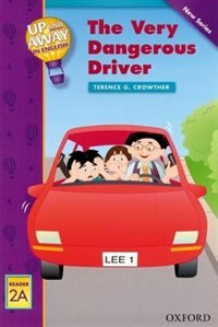 Up and Away Readers: Level 2 The Very Dangerous Driver: The Very Dangerous Driver