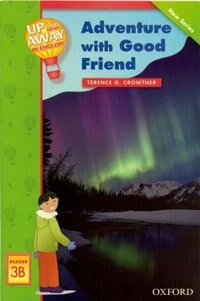 Book Up and Away Readers: Level 3 Adventure with Good Friend: Adventure With Good Friend by Terence Crowther