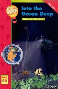 Book Up and Away Readers: Level 6 Into the Ocean Deep: Into The Ocean Deep by Terence G Crowther